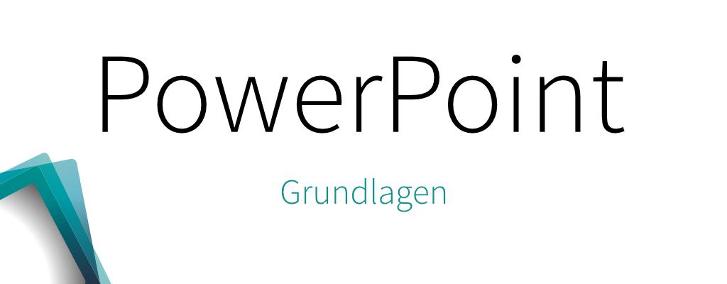 PowerPoint – Grundlagen
